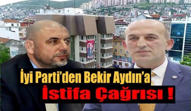 İyi Parti'den Bekir Aydın'a İstifa Çağrısı!